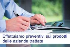 Effettuiamo preventivi sui prodotti delle aziende trattate